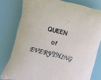 Queen of Everything, pillow cover