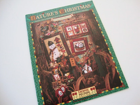 Nature S Christmas Quilt Pattern Book By Debbie Mumm By