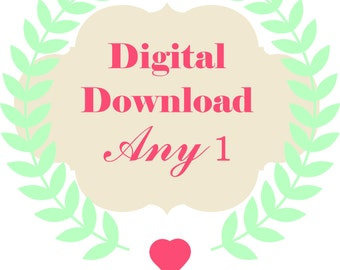 Digital Download Any ONE file From the ENTIRE SHOP!!