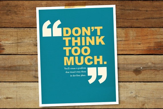 Items Similar To Don't Think Too Much Quote. Printable Art