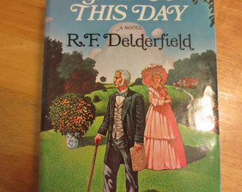 Give Us This Day by R. F. Delderfield, Hardback with Dust Jacket, copyright 1973