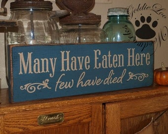 Many Have Eaten Here, Few Have Died, Primitve, Folkart, Wall Sign