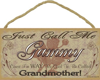 """Just Call Me GAMMY I'm Way Too Cool For Grandmother SIGN 5"""" x 10"""" Roses Grandparent Wall Plaque"""