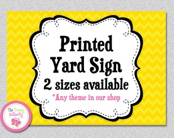 Printed YARD SIGN, Choose from 2 Sizes