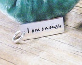 I am enough sterling silver hand stamped charm only