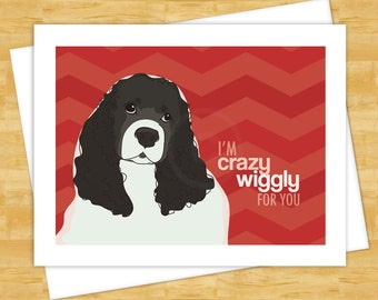 Cocker Spaniel Dog Card - Crazy Wiggly For You - Valentines Day Card Note Dog Cards Black and White Cocker Spaniel