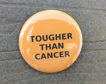 Tougher Than Cancer -   Orange Leukemia Pinback Button 2.25 inch button pin - Leukemia Survivor Cancer Walk Courage Awareness