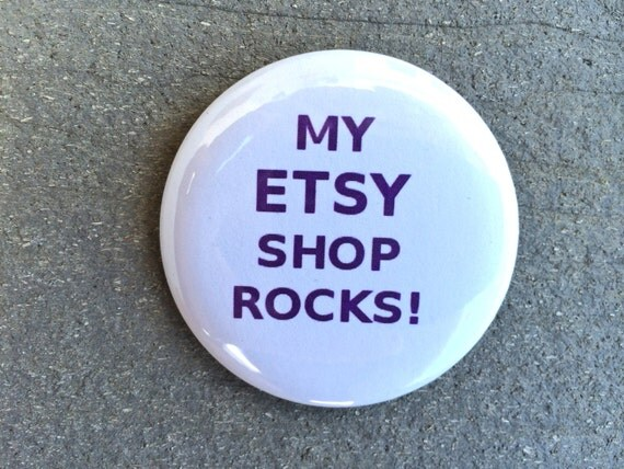 My ETSY Shop Rocks  - 2.25 inch button/ pin - Purple and White