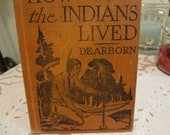 """Vintage Book / """"How The Indians Lived"""" by Frances Dearborn 1927 Book How the Indians Lived"""