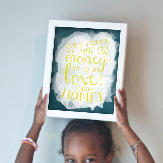 Even Though We Ain't Got Money print in teal and golden yellow