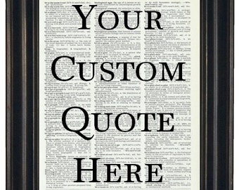 BOGO 1/2 OFF Typography Print Custom Quote Art Print Dictionary Art Print Upcycled Wall Art Quote Personalized Art Print  Art Print