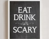 8x10 Eat Drink and be Scary Halloween - printable