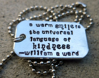 A Warm Smile is kindness quote - Hand Stamped medium dog tag