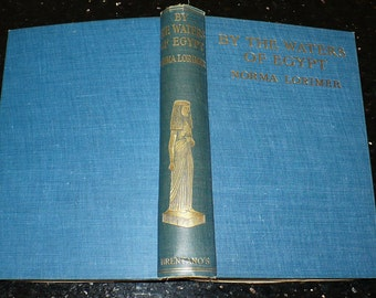 Vintage Book History, By the Waters of Egypt by Norma Lorimer 1914 Maps, Books, Books with Content, Antique Book,