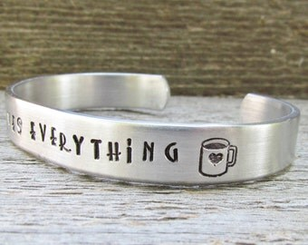 Bracelet A Cup Of Tea Solves Everything Hand Stamped Cuff Aluminum NEW 12g Metal Thicker Sturdier Great Gift Tea Drinker Lover