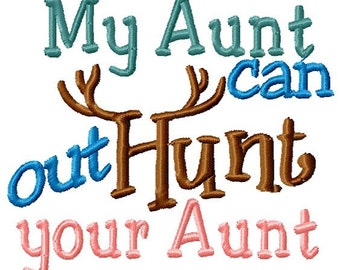 Instant Download Aunt Out Hunts YOUR Aunt Machine Embroidery File - Handmade embroidery design - Machine Embroidery Design - Digital Design