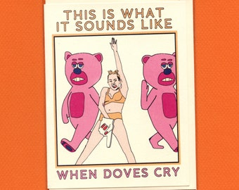 WHEN DOVES CRY - Miley Cyrus - Funny Greeting Card - Vma - All Occasion Card - Card - Funny Card - Card for Friend - Greeting - Item# M105