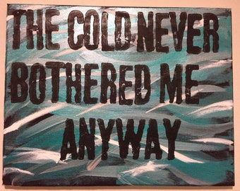 Acrylic Painting on Canvas Frozen Quote/Lyric 11 x 14