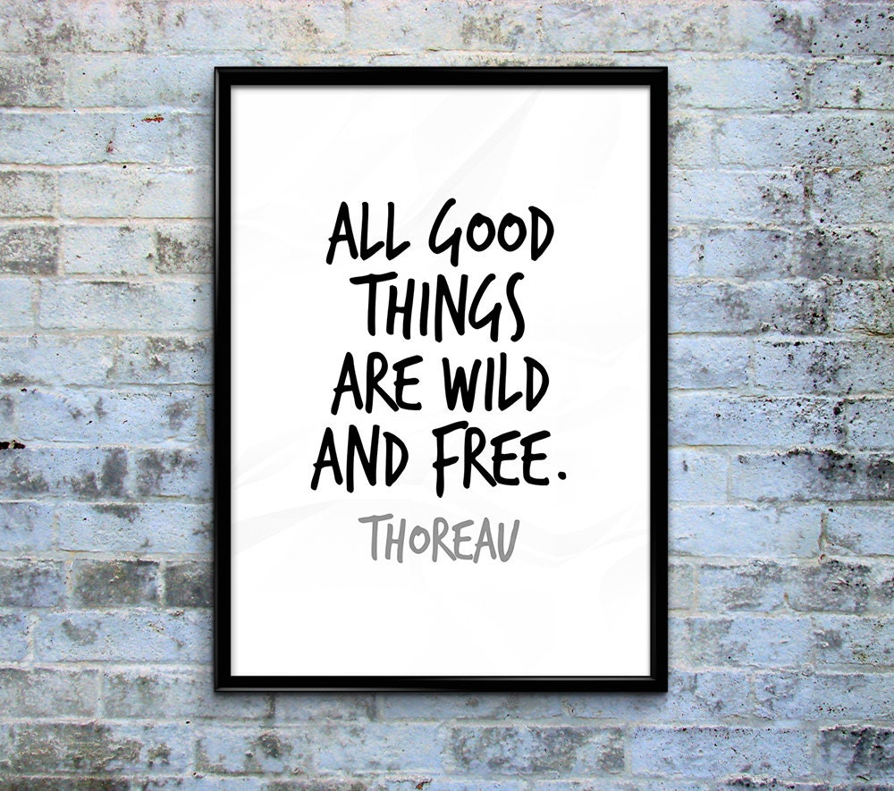 Quotes All Good Things Are Wild And Free All Good Things Are Wild