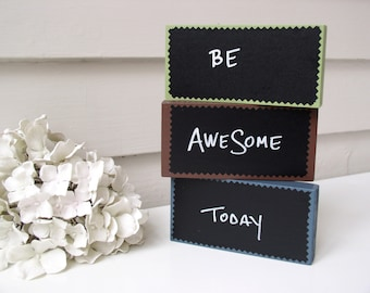 Mini Chalkboard Quote Message Block - BE AWESOME TODAY Desk Accessory Inspirational Affirmation Saying - Solid Wood 2.5 x 5 inches - Teacher