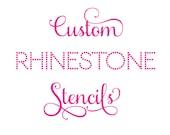 Custom Rhinestone Stencils