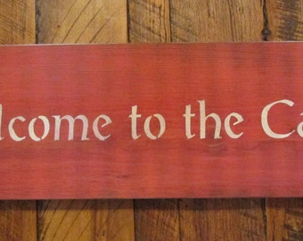 Welcome To The Cabin Primitive Rustic Sign
