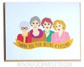 Golden Girls, Golden Girls card, Friend card, best friend, thank you for being a friend greeting card, eco friendly greeting card