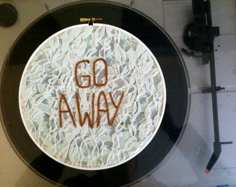 Go Away Embroidery on Lace (Wall Decor in Embroidery Hoop)