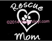Rescue Decal Rescue Mom Vinyl Dog Decal Paw Print Just for the Dog Lover Dog Sticker Car Sticker