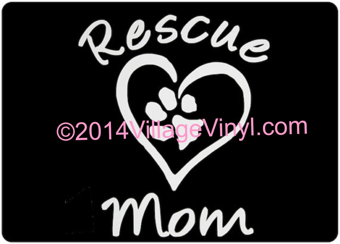 Rescue Decal Rescue Mom Vinyl Dog Decal Paw Print Just For The