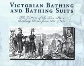 Victorian Bathing Suits Paperback Book: Culture of the Two-Piece Bathing Dress, 1837 – 1901