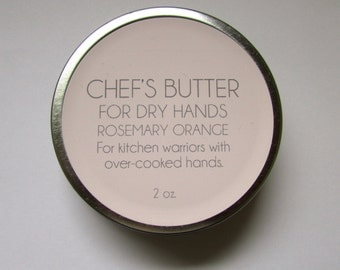 Chef's Butter for Kitchen Warriors with Over-cooked, Dry Hands - Rosemary Orange