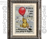 Winnie the Pooh Piglet and the Red Balloon Quote adventure would happen on Vintage Upcycled Dictionary Art Print Book Art Print