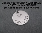 3/4 Round Nickel Silver Custom Small Word or Phrase,  Race, Year or Date Hand Stamped Charm - Add On Charm with gunmetal Jump Ring