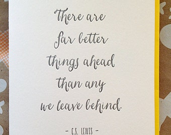 Inspirational Quote Card.  There are far better things ahead than any we leave beind - C.S. Lewis quote. Letterpress quote card.