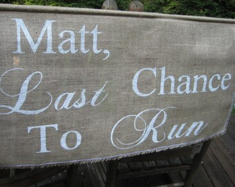 Last Chance To Run, Burlap Banner, Burlap Sign, Large Burlap Banner, Rustic Wedding, Burlap Wedding, Personalized Burlap Banner