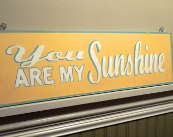 You Are My Sunshine sign/hand painted/retro font/yellow/child's room/nursery art sign/song lyric sign