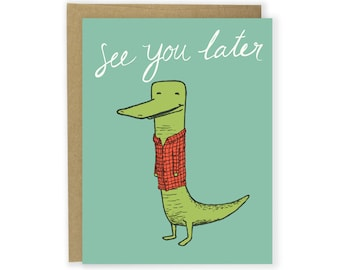 See You Later Alligator Card - Goodbye Card, See You Later Card, Bye Card, Leaving Card, Moving Card, Illustrated Card, Camping Card