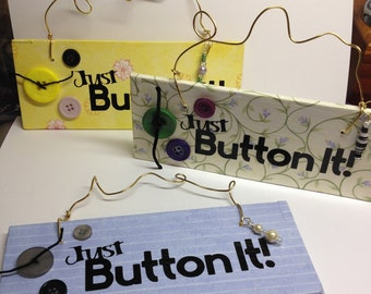 Just Button It! Sign