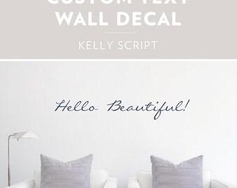 Kelly Script - Custom Text Wall Decal, Custom Wall Sticker, Custom Decal Sticker, Custom Text Art, Personalized Wall Decor, Cursive Decal