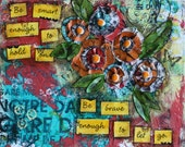 Mixed Media 12x12 Canvas titled Be Brave Enough...