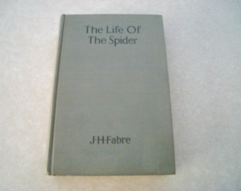 1912 The Life of The Spider, J. Henri Fabre, First Edition Book