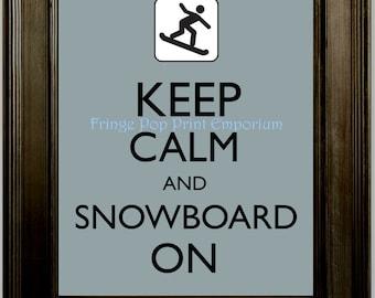 Keep Calm Snowboarding Art Print 8 x 10 - Keep Calm & Snowboard On - Winter Sports - Snow