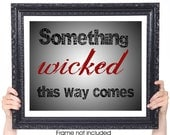 Shakespeare: Something Wicked, Halloween Decor, Black and Red, Wall Art Print, Quote Print, Literary Art, Steampunk Decor, Dorm Room, 8x10
