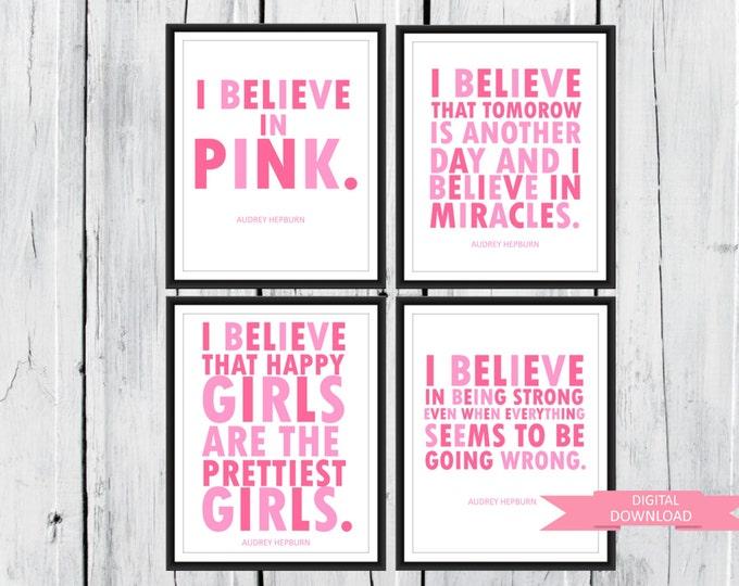 Audrey Hepburn quote: I Believe in Pink. 4 prints one low price. 8x10 PDF
