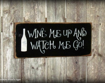Funny Wine Sign, Wine Decor, Gift for the Wine lover, Wine Me Up And Watch Me Go, Bar Decor, Mother's Day Gift, Rustic Wooden Sign