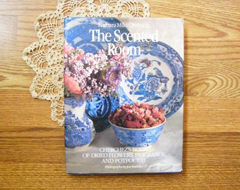 Vintage Flower Arranging, The Scented Room,  Photography Book,    Barbara Orbach, Recipes for Herbal and Flower Drying, Creating Potpourri