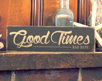 Good Times Wood Sign