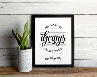 Hall and Oates Custom Color Poster - You Make My Dreams Come True Lyrics - Typographic Song Lyric Print - Christmas Family Baby Nursery Gift