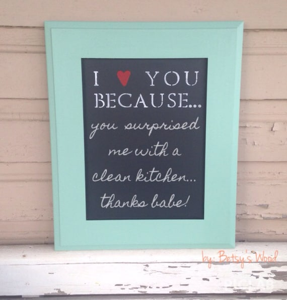 RESERVED***I Love You Because... Chalkboard (Customize Your Color)